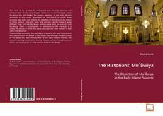 Bookcover of The Historians' Mu῾āwiya