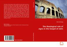Capa do livro de The theological role of signs in the Gospel of John