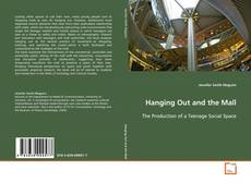Bookcover of Hanging Out and the Mall
