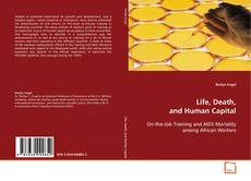 Bookcover of Life, Death, and Human Capital