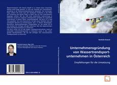 Buchcover von Unternehmensgründung von Wassertrendsport- unternehmen in Österreich