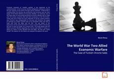 Bookcover of The World War Two Allied Economic Warfare