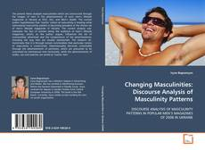 Bookcover of Changing Masculinities: Discourse Analysis of Masculinity Patterns
