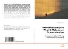 Copertina di Internetmarketing und Web 2.0-Maßnahmen für Kulturbetriebe