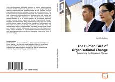 Bookcover of The Human Face of Organisational Change
