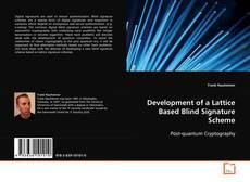 Bookcover of Development of a Lattice Based Blind Signature Scheme