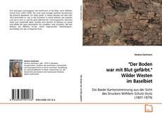"""Buchcover von """"Der Boden war mit Blut gefärbt."""" Wilder Westen im Baselbiet"""