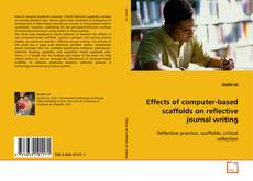 Bookcover of Effects of computer-based scaffolds on reflective journal writing