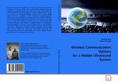 Wireless Communication Options for a Mobile Ultrasound System的封面