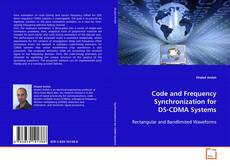 Bookcover of Code and Frequency Synchronization for DS-CDMA Systems