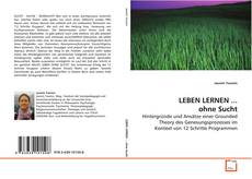 Portada del libro de LEBEN LERNEN ... ohne Sucht