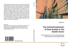 Bookcover of The Institutionalisation of Data Quality in the Health Sector