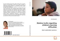 Bookcover of Relative truths regarding children's learning difficulties