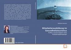 Mitarbeiterausbildung im Gesundheitstourismus kitap kapağı