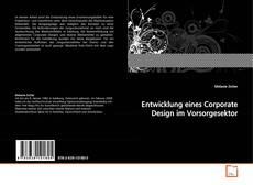 Обложка Entwicklung eines Corporate Design im Vorsorgesektor