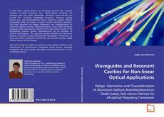 Copertina di Waveguides and Resonant Cavities for Non-linear Optical Applications