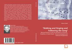 "Bookcover of ""Walking and Singing and Following the Song"""