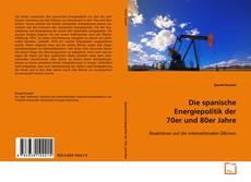 Bookcover of Die spanische Energiepolitik der 70er und 80er Jahre