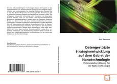 Portada del libro de Datengestützte Strategieentwicklung auf dem Gebiet der Nanotechnologie