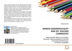 Bookcover of SPOKEN GRAMMATICALITY AND EFL TEACHER CANDIDATES