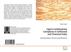 Bookcover of Lignin Carbohydrate Complexes in Softwood and Chemical Pulps