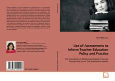 Bookcover of Use of Assessments to Inform Teacher Education Policy and Practice