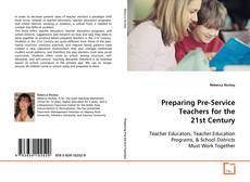 Bookcover of Preparing Pre-Service Teachers for the 21st Century
