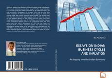 Bookcover of ESSAYS ON INDIAN BUSINESS CYCLES AND INFLATION