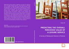 Bookcover of PREDICTING THE OVERALL PERCEIVED VALUE OF A LEISURE SERVICE