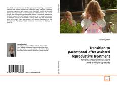 Bookcover of Transition to parenthood after assisted reproductive treatment