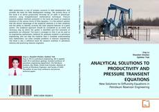 Bookcover of ANALYTICAL SOLUTIONS TO PRODUCTIVITY AND PRESSURE TRANSIENT EQUATIONS