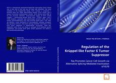 Bookcover of Regulation of the Krüppel-like Factor 6 Tumor Suppressor