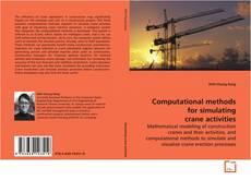 Computational methods for simulating crane activities kitap kapağı
