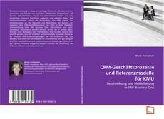 CRM-Geschäftsprozesse und Referenzmodelle für KMU kitap kapağı