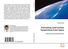 Bookcover of Estimating Land Surface Temperature From Space