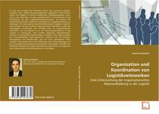 Organisation und Koordination von Logistiknetzwerken kitap kapağı