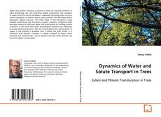 Bookcover of Dynamics of Water and Solute Transport in Trees