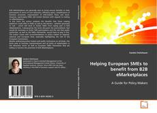 Bookcover of Helping European SMEs to benefit from B2B eMarketplaces