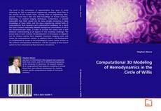 Bookcover of Computational 3D Modeling of Hemodynamics in the Circle of Willis