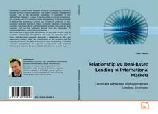Bookcover of Relationship vs. Deal-Based Lending in International Markets