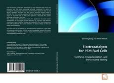 Bookcover of Electrocatalysts for PEM Fuel Cells