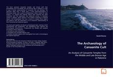 The Archaeology of Canaanite Cult的封面