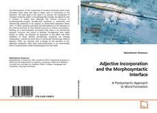 Bookcover of Adjective Incorporation and the Morphosyntactic Interface