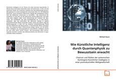 Capa do livro de Wie Künstliche Intelligenz durch Quantenphysik zu Bewusstsein erwacht