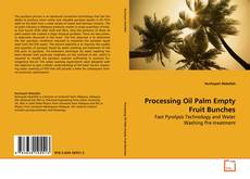 Bookcover of Processing Oil Palm Empty Fruit Bunches