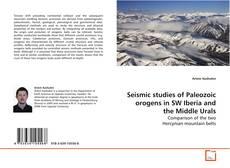 Seismic studies of Paleozoic orogens in SW Iberia and the Middle Urals kitap kapağı