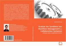 Bookcover of Analyse der Symbiose von Workflow Management u. Collaboration Systemen