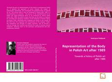 Bookcover of Representation of the Body in Polish Art after 1989