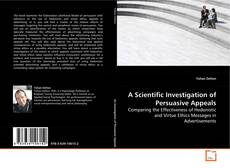 Bookcover of A Scientific Investigation of Persuasive Appeals
