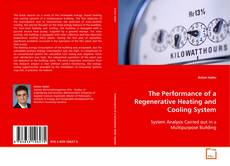 Bookcover of The Performance of a Regenerative Heating and Cooling System